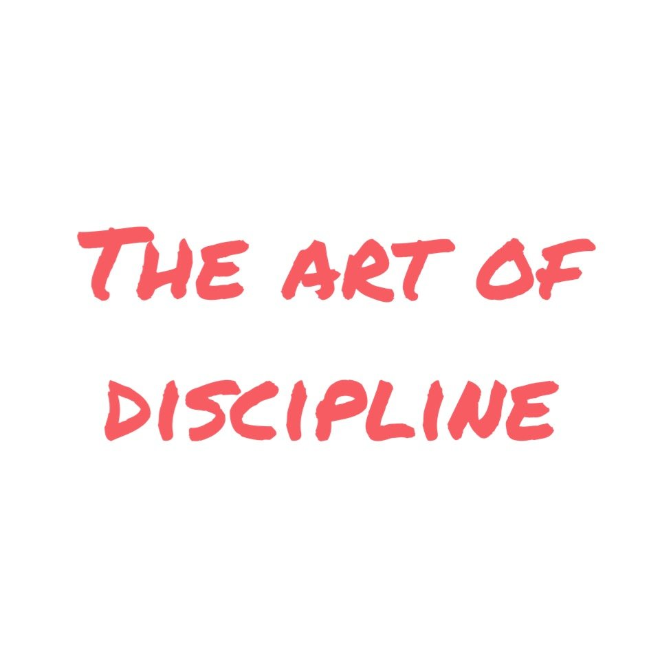 The Art of Discipline